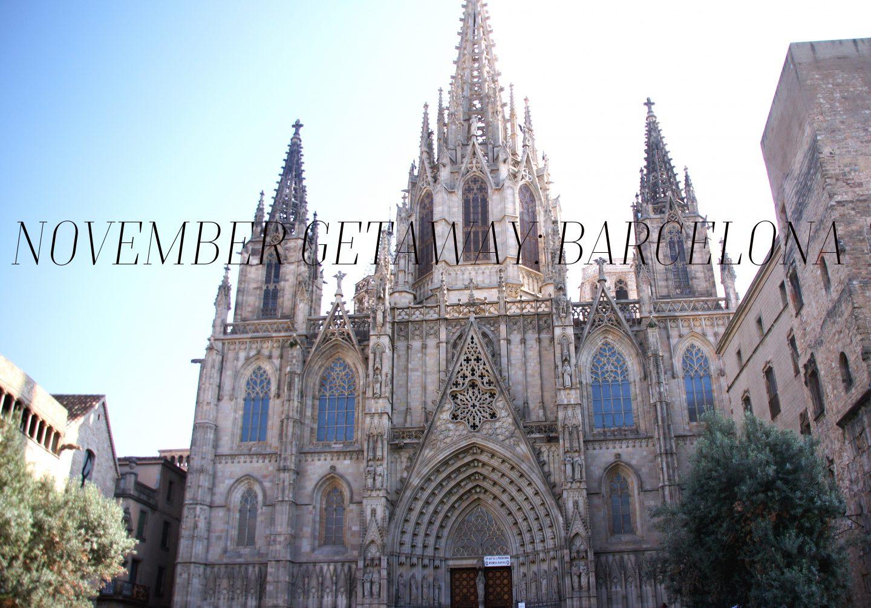 NOVEMBER GETAWAY: BARCELONA